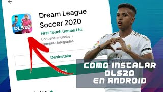 COMO INSTALAR DREAM LEAGUE SOCCER 2020 DESDE PLAY ST0RE