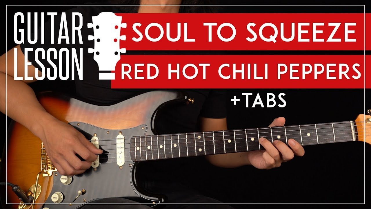 Soul To Squeeze Guitar Tutorial 🎸 Red Hot Chili Peppers Guitar Lesson   Rhythm + Solo + TAB