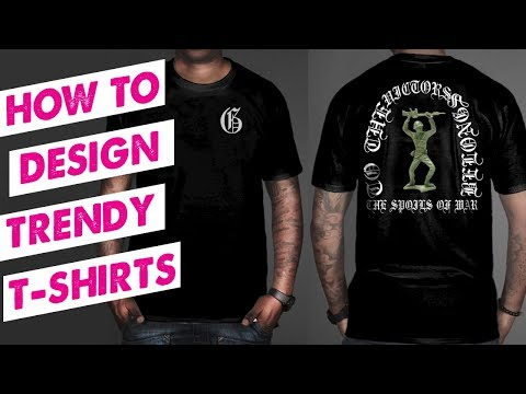 How To Design Trendy T-shirts 2018