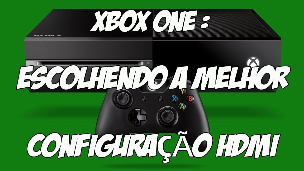 XBOX ONE - ESCOLHENDO A MELHOR CONFIGURAÇÃO HDMI