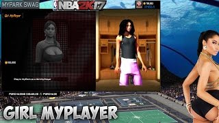 NBA 2K17 Sexy GIRL MyPlayer ! MyPark New Legend Reward ?