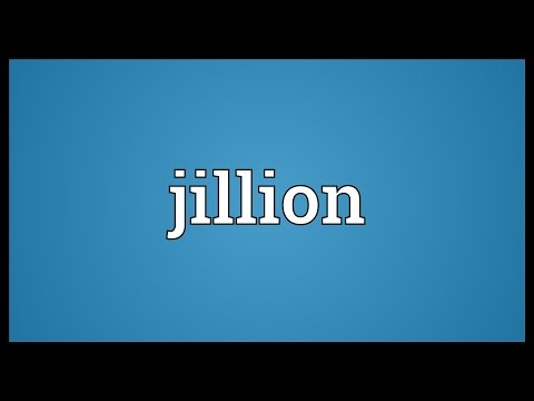 Jillion Meaning