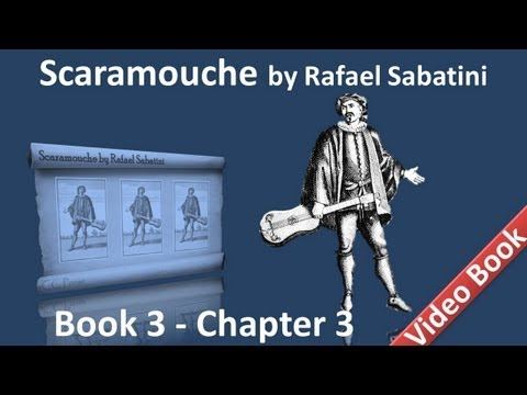 Book 3 - Chapter 03 - Scaramouche by Rafael Sabatini - President Le Chapelier