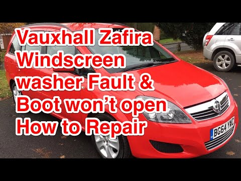 vauxhall opel zafira / astra windscreen washers not working & boot wont  open how to repair
