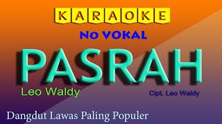 Download lagu PASRAH - LEO WALDY , KARAOKE DANGDUT NO VOKAL