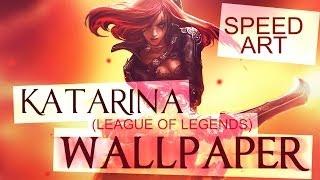 Speed Art - Katarina (League of Legends) Wallpaper