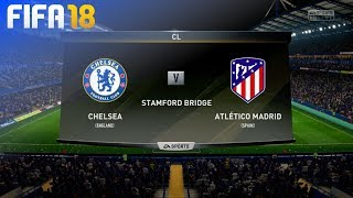 FIFA 18 - Chelsea vs. Atlético Madrid @ Stamford Bridge