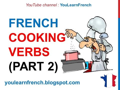 French Lesson 228 - COOKING VERBS Part 2 Kitchen Utensils Food Vocabulary French Cuisine Recipes