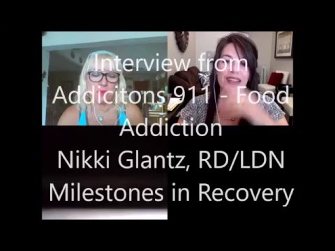 Addictions 911 Food Addiction Interview with Nikki Glantz, RD LDN
