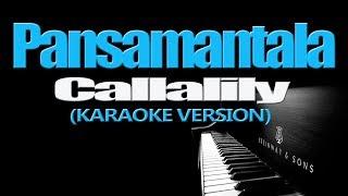 PANSAMANTALA - Callalily (KARAOKE VERSION)