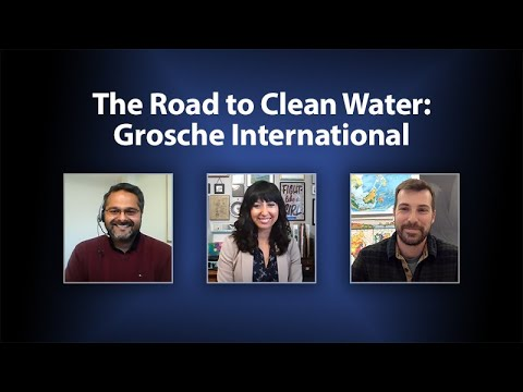 The Road to Clean Water: Grosche International, Inc.