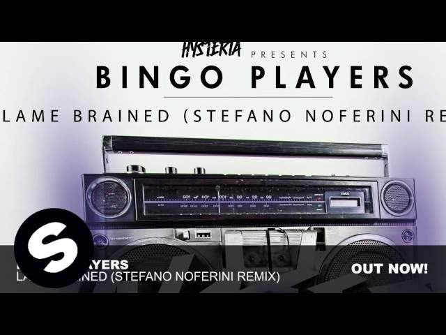 Bingo Players – Lame Brained (Stefano Noferini Remix)