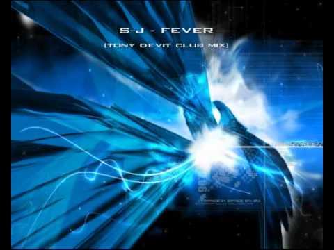 S-J - Fever / Tony De Vit Club Mix ( Danny Rampling )