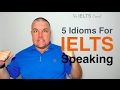 5 Idioms For IELTS Speaking