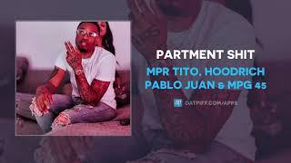 MPR Tito, Hoodrich Pablo Juan & MPG 45 - Partment Shit (AUDIO)