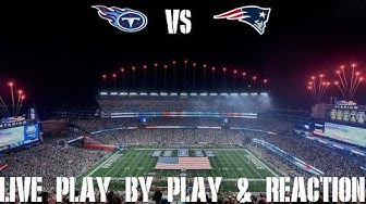 Titans vs Patriots Live Play by Play & Reaction