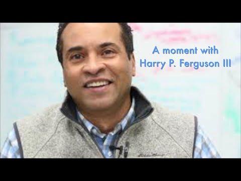 A Moment with Harry P. Ferguson III