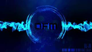 dj-jo - Before My Body Is Dry [Free Download][HD] Dubstep