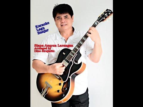 Karaoke Lagu Banjar SIAPA AMPUN LARANGAN Arranged by Dino Sirajudin