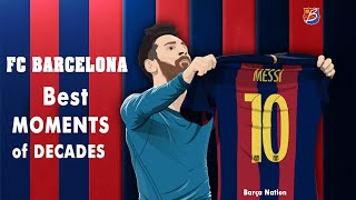 Fc barcelona - this is football best moments of decade • hd