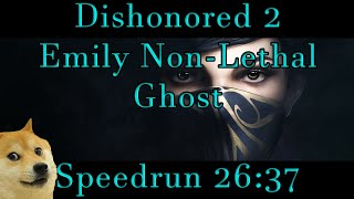 Dishonored 2 - Emily Non-Lethal/Ghost Speedrun 26:37 (World Record)