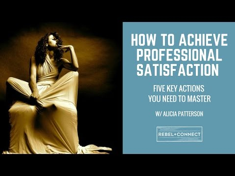 Success and Professional Satisfaction - 5 Key Actions with Special Guest Alicia Patterson
