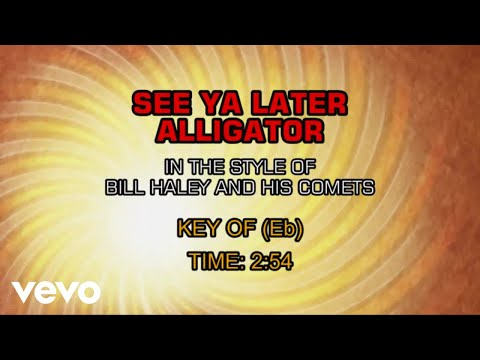Bill Haley & His Comets - See You Later, Alligator (Karaoke)