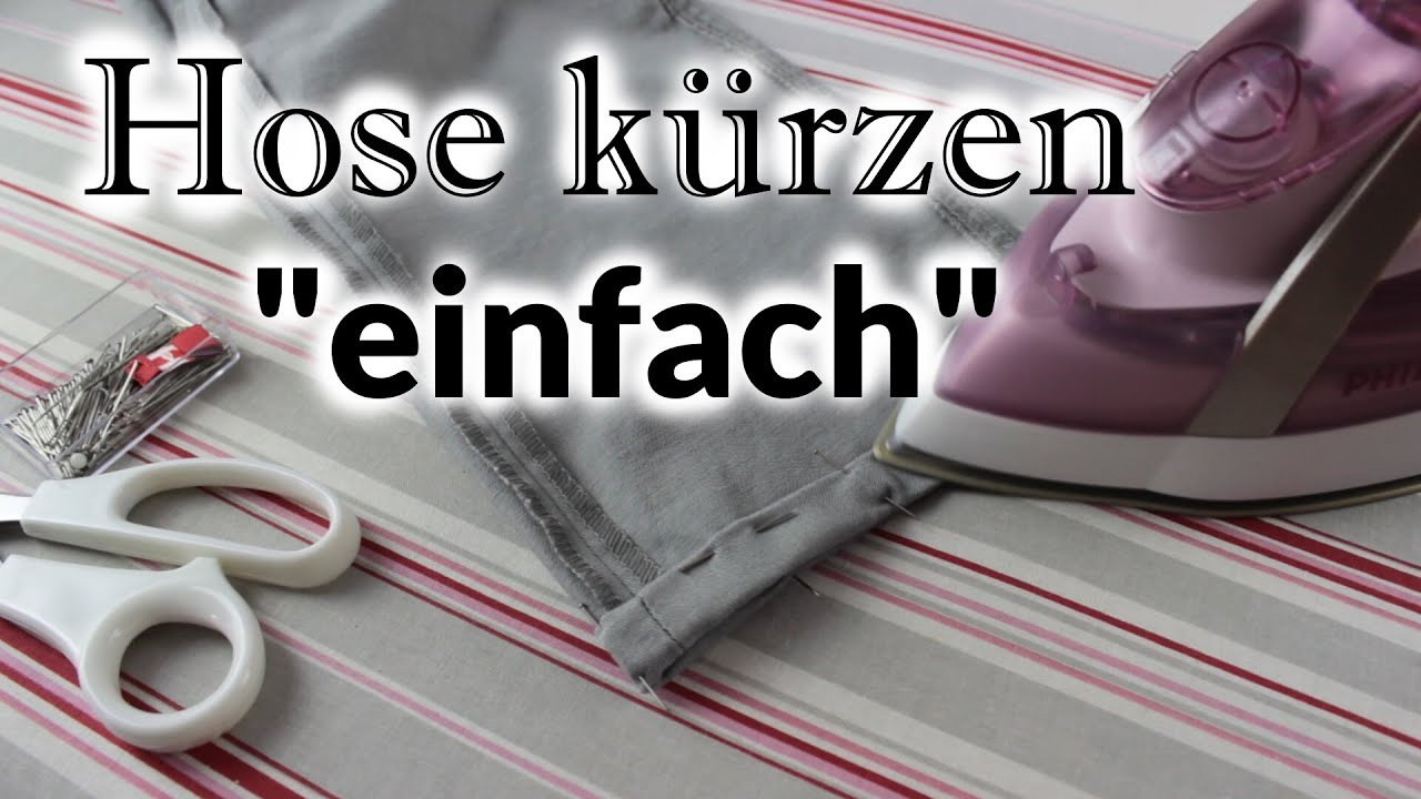 hose k rzen einfach ohne originalsaum do it yourself youtube. Black Bedroom Furniture Sets. Home Design Ideas