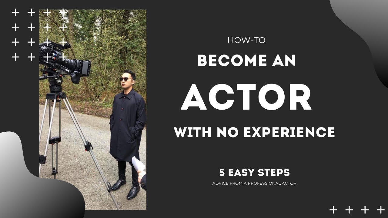 how to become a movie actor with no experience