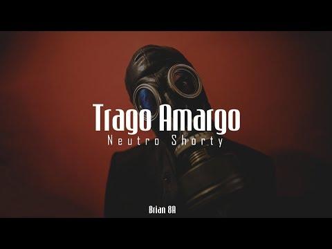 Neutro Shorty - Trago Amargo [Letra]