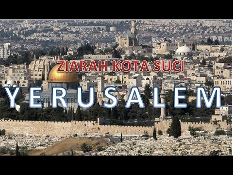 Perjalanan Tour Holyland # Sesi Ziarah Yerusalem