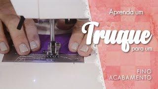 Aprenda um TRUQUE para um FINO ACABAMENTO em costura