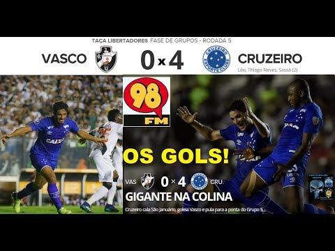 VASCO 0 x 4 CRUZEIRO & Bom Humor 98FM - OS Gols! Libertadores 2018 5ª Rodada