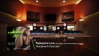 Paul James ft Carol Jiani 'Radioactive Love' (Warren Rigg & Reed Mc Gowan Radioactive club mix)