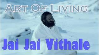 Jai Jai Vithale || Art Of Living Bhajans Satsang