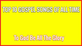 Top 10 Gospel Songs of All Time