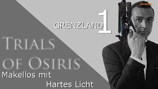 Trials of Osiris - Martinilos mit Revolverheld und Hartes Licht auf Grenzland #1 | Deutsch | HD