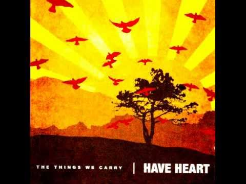 Have Heart - The Unbreakable