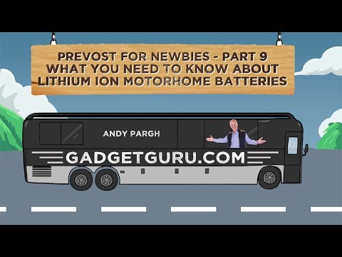 Prevost For Newbies - Part 9 - Lithium Batteries For Motorhomes