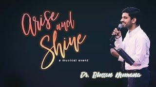 Arise & Shine | Dr. Blesson Memana | Rev. Abraham Varghese | Bethel Worship Team