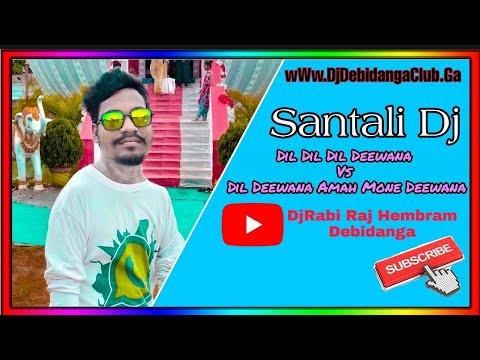 Dil Dil Dil Deewana V/S Dil Deewana Amah Mone Deewana [ Fadu Bass Mix ]-[ DjRabi Raj Hembram ]