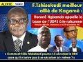 Sur CKTV-H.Ngbanda appelle la base de l'UDPS à raisonner F.Tshisekedi le meilleur allié de Kagamé ( VIDEO )