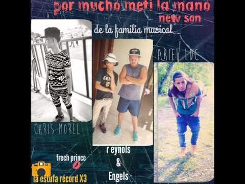 Reynols el Picasso y Engels Lizardo Ft Chris Morel y Ariel LDC - POR MUCHO METI LA MANO new song