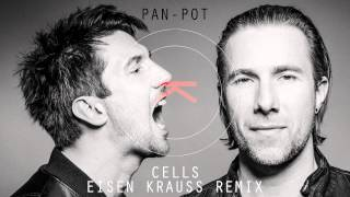 Pan-Pot - Cells (Eisen Krauss Remix)