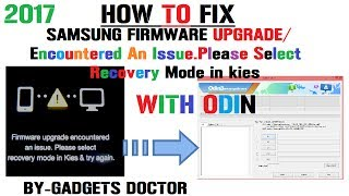 How To Fix Samsung Firmware upgrade / Encountered An Issue.Please Select recovery in kies-Odin-2017