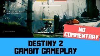 GAMBIT GAMEPLAY - Destiny 2 Forsaken No Commentary Gameplay