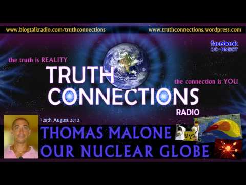 Thomas Malone: Our Nuclear Globe - Truth Connections Radio
