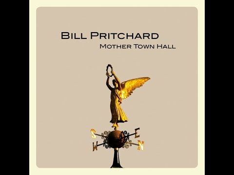 Bill Pritchard - Mother Town Hall (Tapete Records) [Full Album]