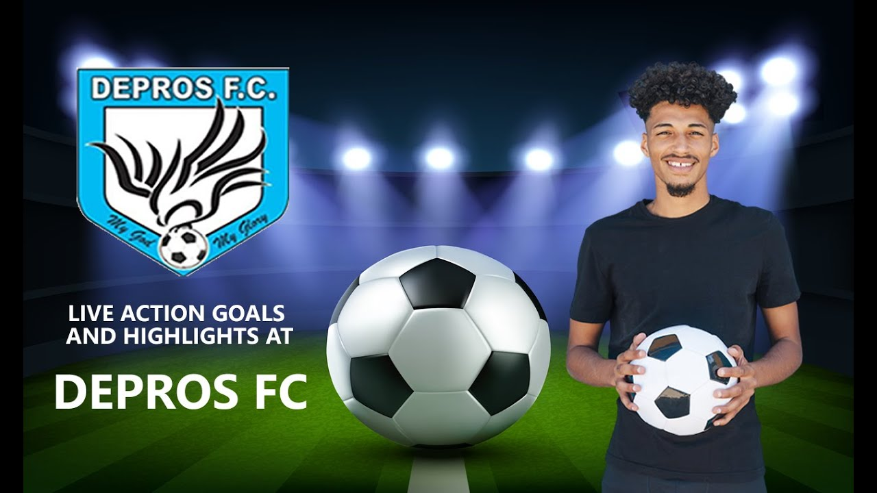 Depros FC Live | Watch Football Highlights, Live in action and Get the Best Football Highlights 2020