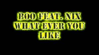 Boo Feat. Nix - What ever you like